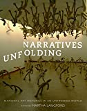 Narratives Unfolding: National Art Histories in an Unfinished World (McGill-Queen's/Beaverbrook Canadian Foundation Studies in Art History)