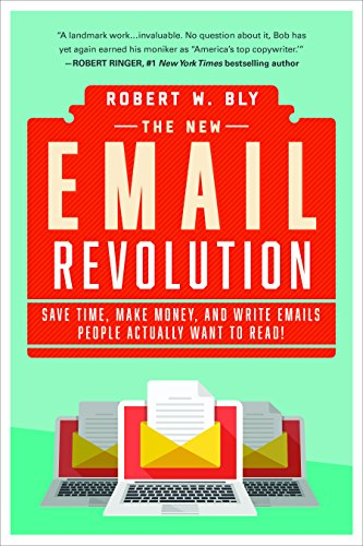 The New Email Revolution: Save Time, Make Money, and Write Emails People Actually Want to Read! ()