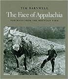 Face Of Appalachia: Portraits From The Mountain Farm