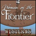 Woman of the Frontier Audiobook by Zane Grey Narrated by Terence Aselford