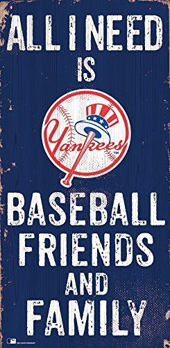 - Fan Creations New York Yankees 6x12 All I Need is Baseball,Friends,and Family Wood Sign