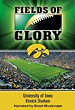 Fields of Glory: University of Iowa- Kinnick Stadium