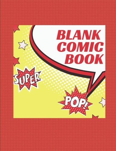 Blank Comic Book Notebook: Create Your Own Comic Book Strip, Variety of Templates For Comic Book Drawing, Super Pop-[Professional Binding] pdf epub