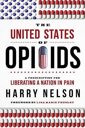 The United States of Opioids: A Prescription For Liberating A Nation In Pain (Current Economic Crisis In The United States)