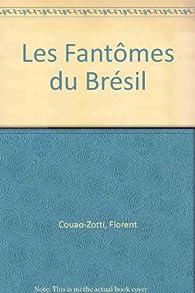 Les fantômes du Brésil par Florent Couao-Zotti