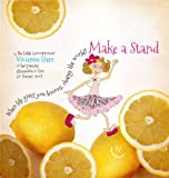 """Make a Stand: """"When life gives you lemons, change the world!"""""""