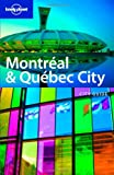 : Lonely Planet Montreal & Quebec City (City Guide)