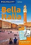 POLYGLOTT Reiseführer Bella Italia : 50 legendäre Touren gestern & heute, mit herausnehmbarer Karte