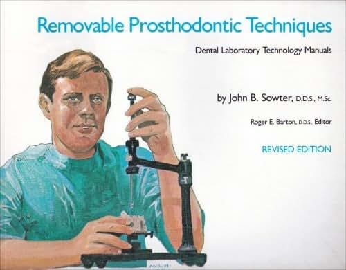 Removable Prosthodontic Techniques (Dental Laboratory Technology Manuals)