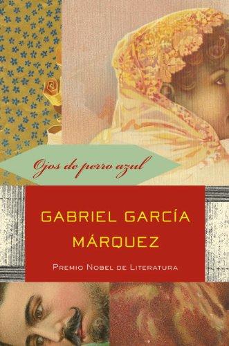 Ojos de perro azul (Spanish Edition) [Gabriel Garcia Marquez] (Tapa Blanda)