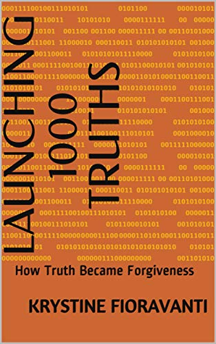 Launching 1000 Truths: How Truth Became Forgiveness