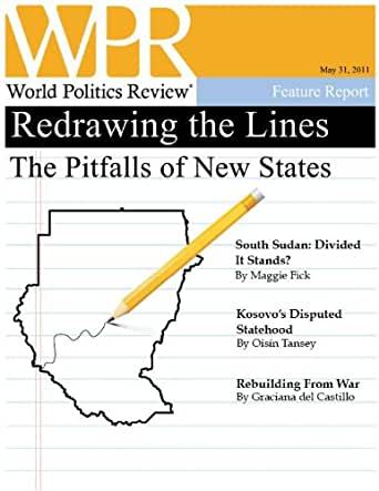 Redrawing the Lines: The Pitfalls of New States (World Politics Review Features)