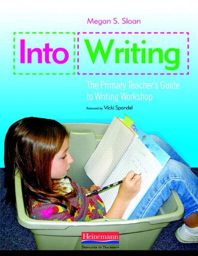 - Into Writing: The Primary Teacher's Guide to Writing Workshop