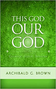The God Our God: Creator, Judge, Saviour