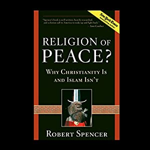 Religion of Peace?: Why Christianity Is and Islam Isn't Audiobook