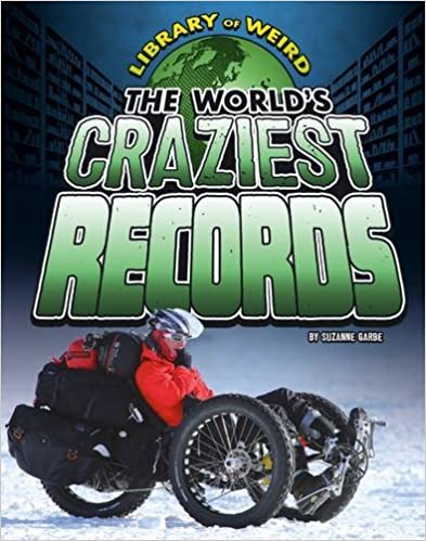 The World's Craziest Records (Library of Weird)