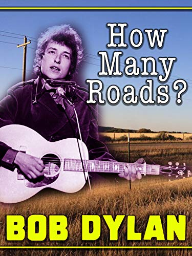 How Many Roads: Bob Dylan (Bob Dylan The 30th Anniversary Concert Celebration)