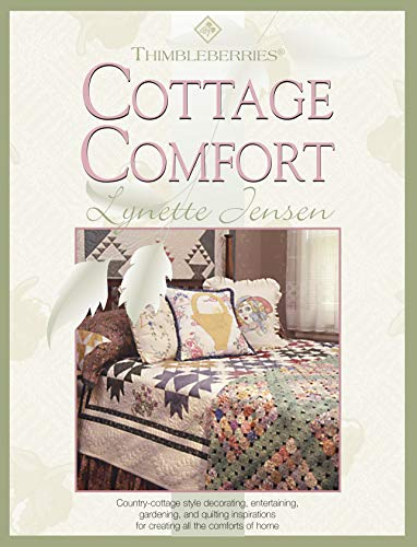Thimbleberries(R) Cottage Comfort (Landauer) Country-Cottage Style Decorating, Entertaining, Gardening, and Quilting Inspirations for Creating all the Comforts of Home (Thimbleberries Classic Country) (Shopping Online Comforters)