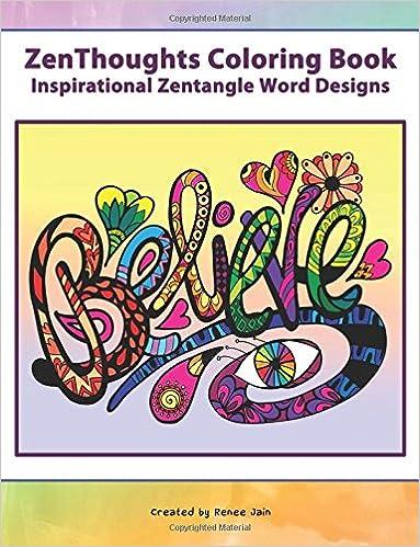 Amazon ZenThoughts Coloring Book Inspirational Zentangle Word Designs Books Volume 4 9781515003793 Renee Jain