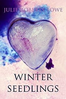 Winter Seedlings by [Towe, Julie Roberts]