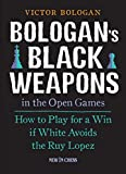 Bologan's Black Weapons in the Open Games: How to Play for a Win if White avoids the Ruy Lopez