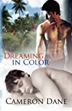 Dreaming in Color, Cameron Dane, 1463621086