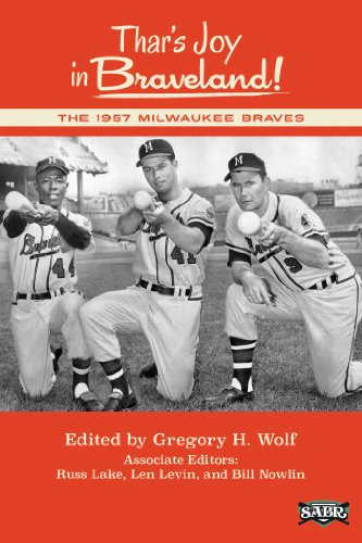 Thar's Joy in Braveland!: The 1957 Milwaukee Braves (The SABR Digital Library) - Milwaukee Braves Stadium