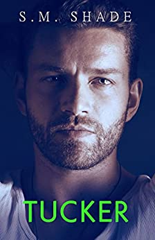 Tucker (In Safe Hands Book 4) by [Shade, S.M.]