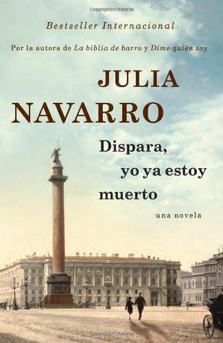 Amazon dispara yo ya estoy muerto spanish edition amazon dispara yo ya estoy muerto spanish edition 9780345805263 julia navarro books fandeluxe Choice Image