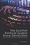The Scottish Political System since Devolution, Paul Cairney, 1845402022