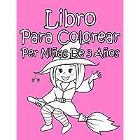 Libro Para Colorear Per Niñas De 3 Años (Spanish Edition)