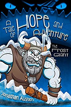 The Frost Giant: A Tale of Hope and Adventure by [Austen, Jonathan]