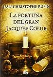 img - for LA FORTUNA DEL GRAN JACQUES COEUR-B DE B book / textbook / text book