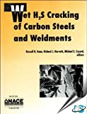 Wet H2S Cracking of Carbon Steels and Weldments, Russell D. Kane, 1877914975