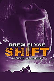 Shift (Savage Disciples MC Book 2) by [Elyse, Drew]