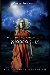 Savage (Wolf Springs Chronicles) (Volume 3)