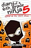 Diary of a 6th Grade Ninja 5, Marcus Emerson and Noah Child, 1493650513