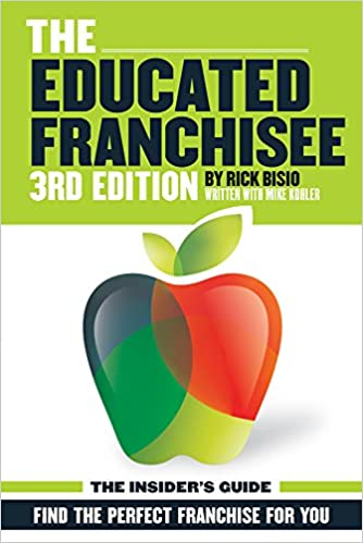 Amazon the educated franchisee find the right franchise for amazon the educated franchisee find the right franchise for you 3rd edition 9781934690871 rick bisio books solutioingenieria Gallery