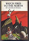 Watch Fires to the North, George Finkel, 0670750093