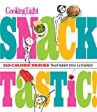 Cooking Light Snacktastic!, Editors of Cooking Light, 0848704274
