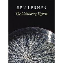 [(The Lichtenberg Figures)] [Author: Dr Ben Lerner] published on (September, 2004)