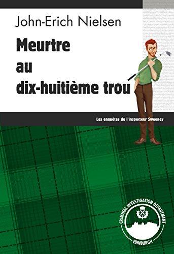 Meurtre au dix-huitième trou: Un polar écossais trépidant (Les enquêtes de l'inspecteur Sweeney t. 1) (French Edition)