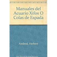 Xifos o colas de espada / Xiphophorus hellerii or Green swordtail (Manuales Del Acuario)