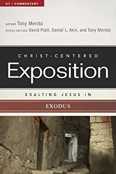 Exalting Jesus in Exodus (Christ-Centered Exposition Commentary) by [Merida, Tony]