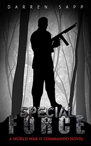 Commando Special Forces (Special Force: A World War II Commando Novel (Nick Jordan Book 1))