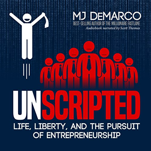 Unscripted: Life, Liberty, and the Pursuit of Entrepreneurship cover