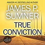 True Conviction: Adrian Hell Series, Book 1 | James P. Sumner