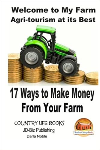 Buy Welcome to My Farm Agri Tourism at Its Best: 17 Ways to