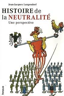 Histoire de la neutralité : une perspective, Langendorf, Jean-Jacques