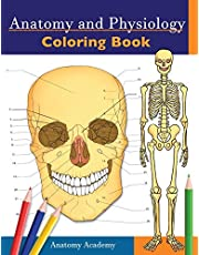 Anatomy and Physiology Coloring Book: Incredibly Detailed Self-Test Color workbook for Studying | Perfect Gift for Medical School Students, Doctors, Nurses and Adults